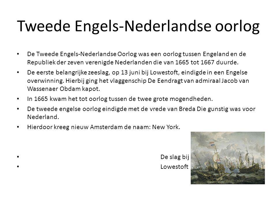 Tweede Engels-Nederlandse oorlog • De Tweede Engels-Nederlandse Oorlog was een oorlog tussen Engeland en de Republiek der zeven verenigde Nederlanden
