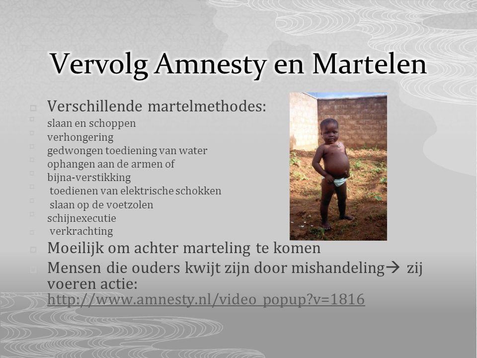 Verschillende martelmethodes: slaan en schoppen verhongering gedwongen toediening van water ophangen aan de armen of bijna-verstikking  toedienen van elektrische schokken  slaan op de voetzolen schijnexecutie  verkrachting  Moeilijk om achter marteling te komen  Mensen die ouders kwijt zijn door mishandeling  zij voeren actie: http://www.amnesty.nl/video_popup?v=1816 http://www.amnesty.nl/video_popup?v=1816