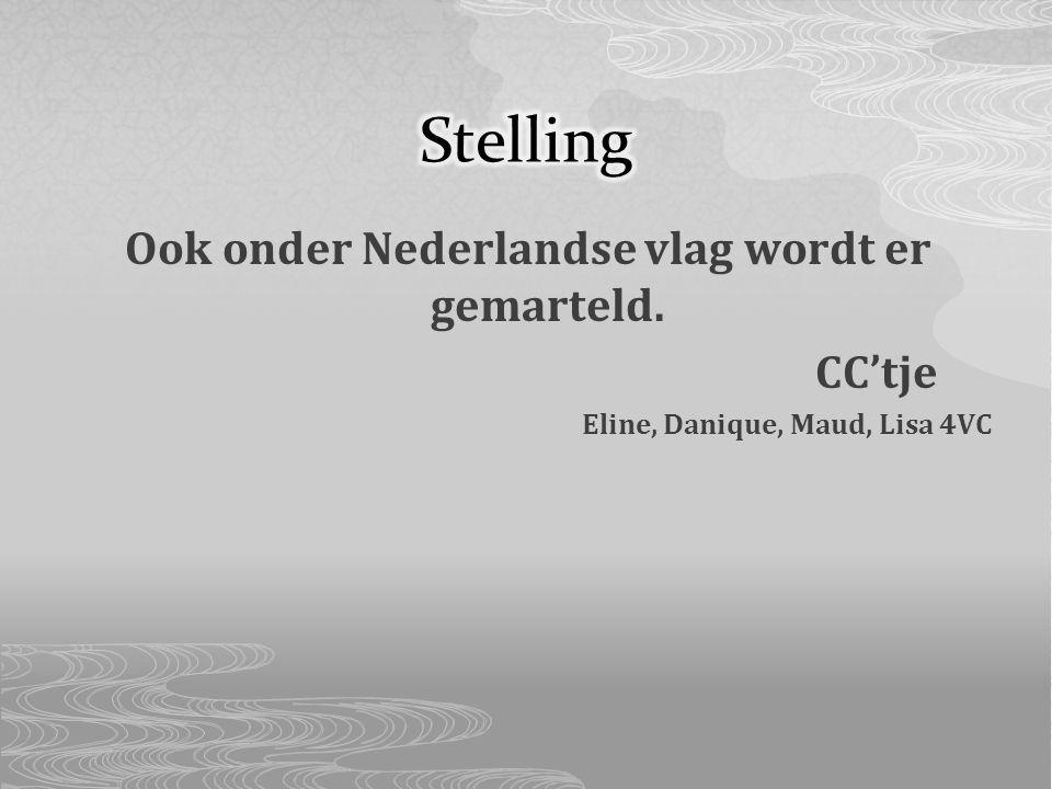 Ook onder Nederlandse vlag wordt er gemarteld. CC'tje Eline, Danique, Maud, Lisa 4VC