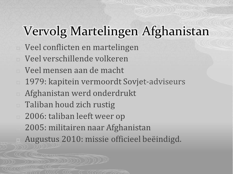  Veel conflicten en martelingen  Veel verschillende volkeren  Veel mensen aan de macht  1979: kapitein vermoordt Sovjet-adviseurs  Afghanistan werd onderdrukt  Taliban houd zich rustig  2006: taliban leeft weer op  2005: militairen naar Afghanistan  Augustus 2010: missie officieel beëindigd.