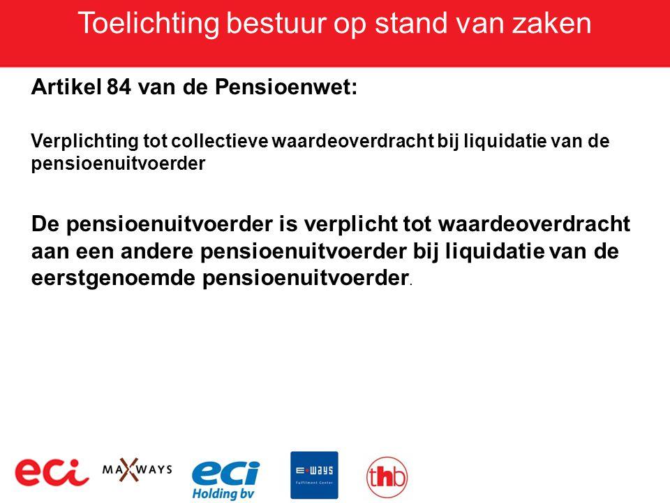 Toelichting bestuur op stand van zaken Artikel 84 van de Pensioenwet: Verplichting tot collectieve waardeoverdracht bij liquidatie van de pensioenuitv