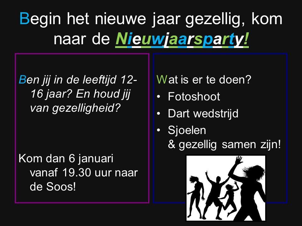 Begin het nieuwe jaar gezellig, kom naar de Nieuwjaarsparty! Ben jij in de leeftijd 12- 16 jaar? En houd jij van gezelligheid? Kom dan 6 januari vanaf