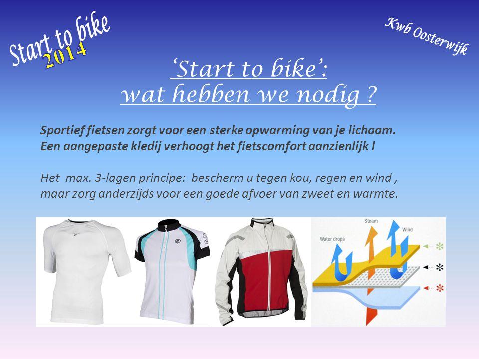 'Start to bike': wat hebben we nodig ? Sportief fietsen zorgt voor een sterke opwarming van je lichaam. Een aangepaste kledij verhoogt het fietscomfor