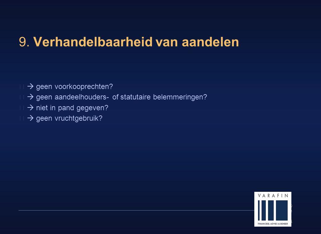 18 9.Verhandelbaarheid van aandelen  geen voorkooprechten.