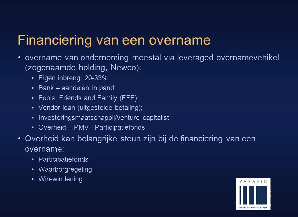 26 Financiering van een overname •overname van onderneming meestal via leveraged overnamevehikel (zogenaamde holding, Newco): •Eigen inbreng: 20-33% •