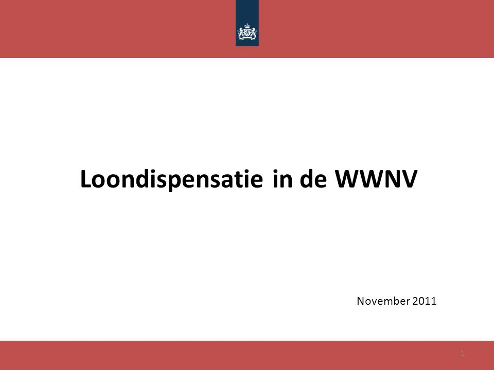 Loondispensatie in de WWNV November 2011 1
