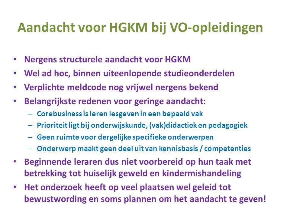 Aandacht voor HGKM bij VO-opleidingen • Nergens structurele aandacht voor HGKM • Wel ad hoc, binnen uiteenlopende studieonderdelen • Verplichte meldco
