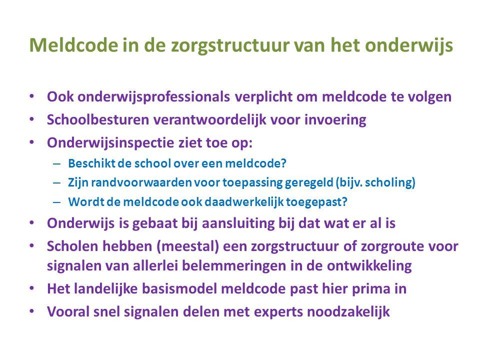 Meldcode in de zorgstructuur van het onderwijs • Ook onderwijsprofessionals verplicht om meldcode te volgen • Schoolbesturen verantwoordelijk voor inv