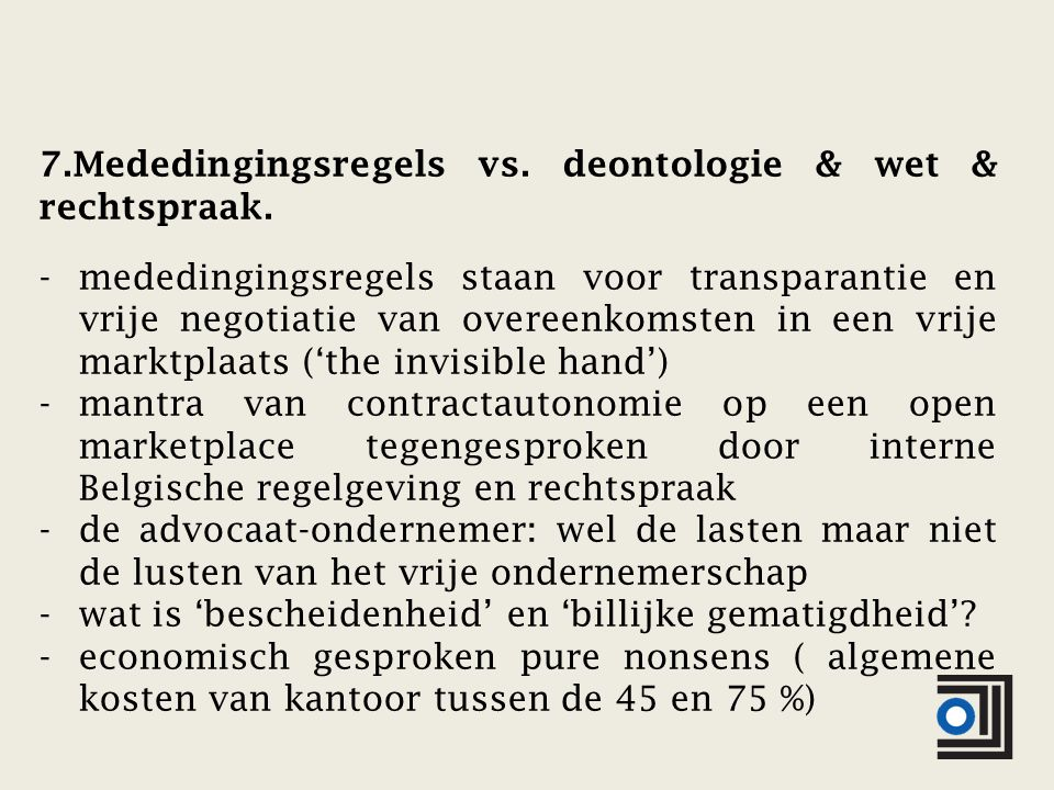 7.Mededingingsregels vs. deontologie & wet & rechtspraak.