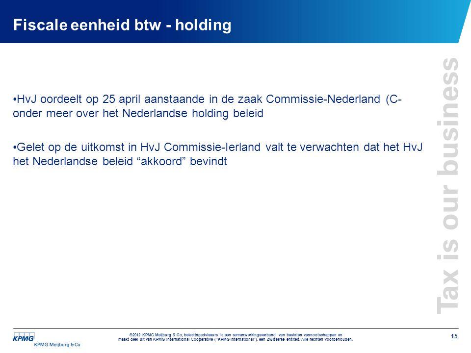© 2011 KPMG Meijburg & Co, belastingadviseurs is samenwerkingsverband van besloten vennootschappen en maakt deel uit van KPMG International Cooperativ