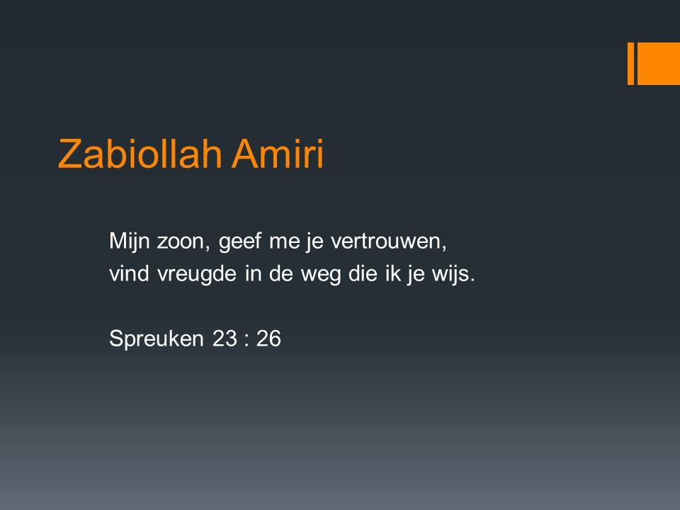 Zabiollah Amiri Mijn zoon, geef me je vertrouwen, vind vreugde in de weg die ik je wijs.