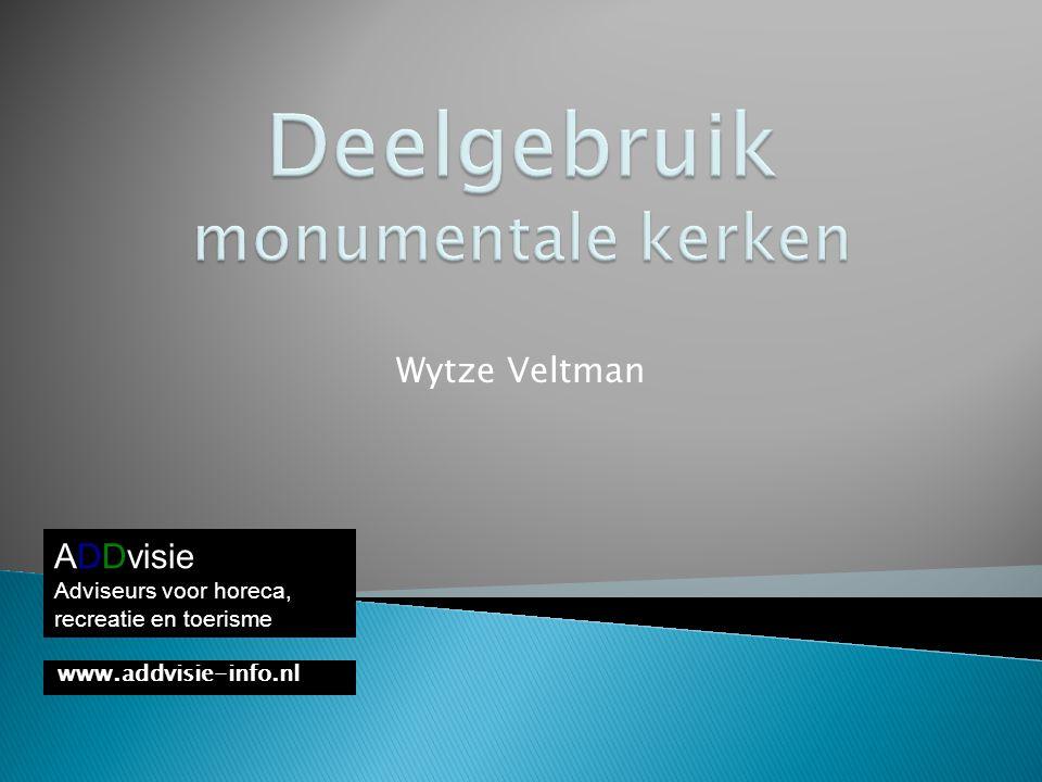 www.addvisie-info.nl ADDvisie Adviseurs voor horeca, recreatie en toerisme Wytze Veltman