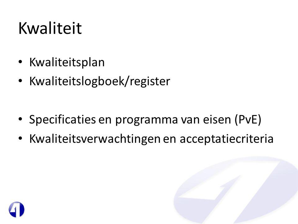 Kwaliteit • Kwaliteitsplan • Kwaliteitslogboek/register • Specificaties en programma van eisen (PvE) • Kwaliteitsverwachtingen en acceptatiecriteria