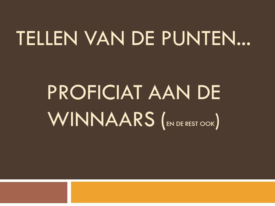 TELLEN VAN DE PUNTEN... PROFICIAT AAN DE WINNAARS ( EN DE REST OOK )