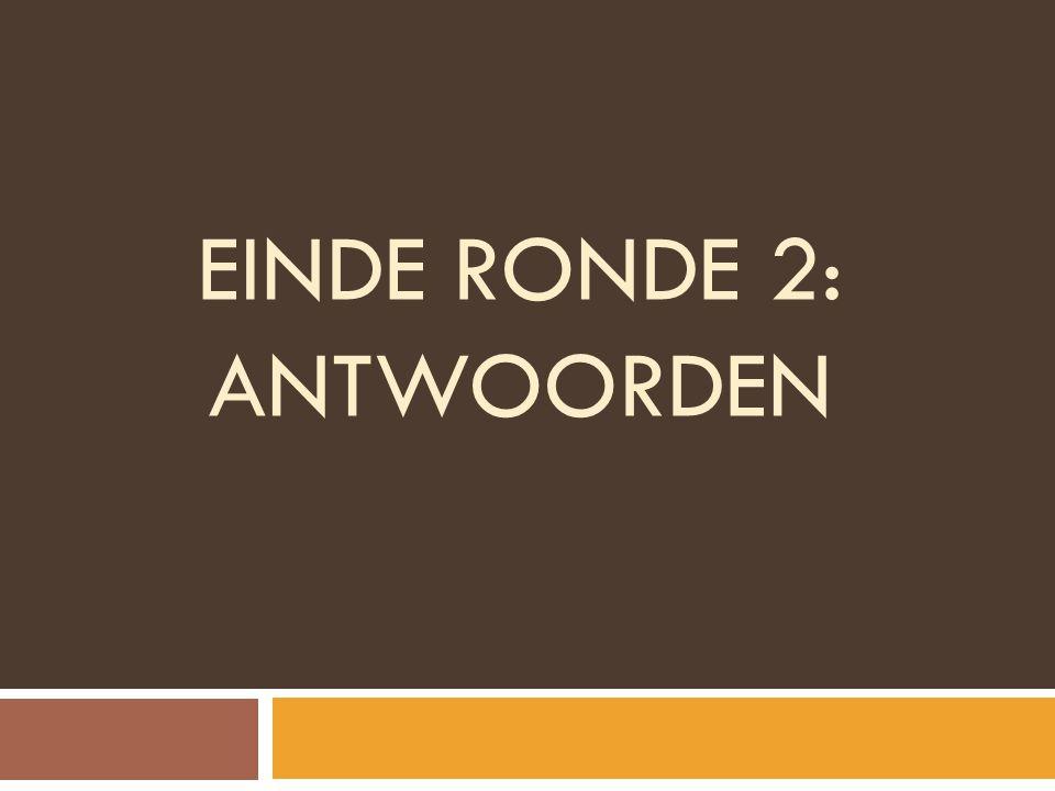 EINDE RONDE 2: ANTWOORDEN