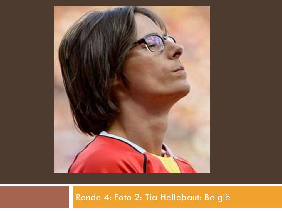Ronde 4: Foto 2: Tia Hellebaut: België