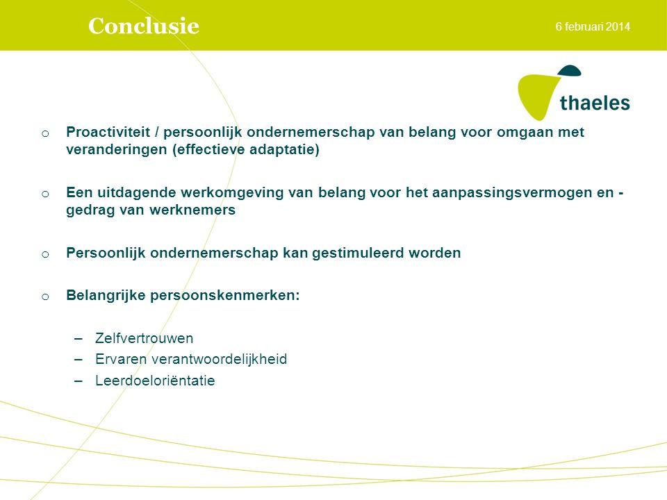 Conclusie o Proactiviteit / persoonlijk ondernemerschap van belang voor omgaan met veranderingen (effectieve adaptatie) o Een uitdagende werkomgeving