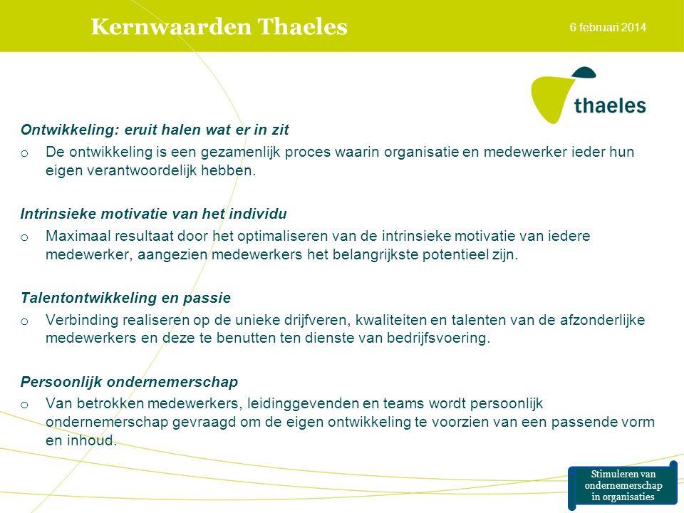 Kernwaarden Thaeles Ontwikkeling: eruit halen wat er in zit o De ontwikkeling is een gezamenlijk proces waarin organisatie en medewerker ieder hun eig