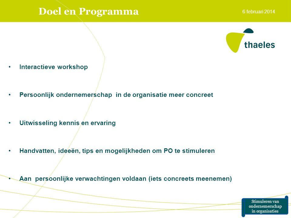 Doel en Programma •Interactieve workshop •Persoonlijk ondernemerschap in de organisatie meer concreet •Uitwisseling kennis en ervaring •Handvatten, id