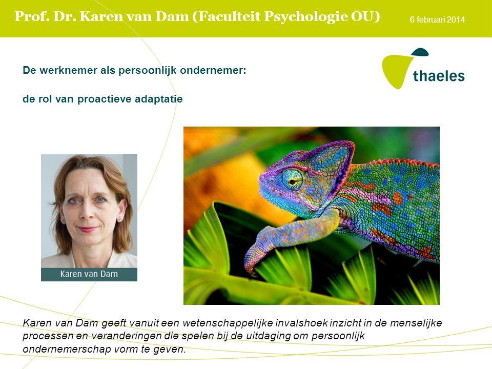 Prof. Dr. Karen van Dam (Faculteit Psychologie OU) De werknemer als persoonlijk ondernemer: de rol van proactieve adaptatie Karen van Dam geeft vanuit