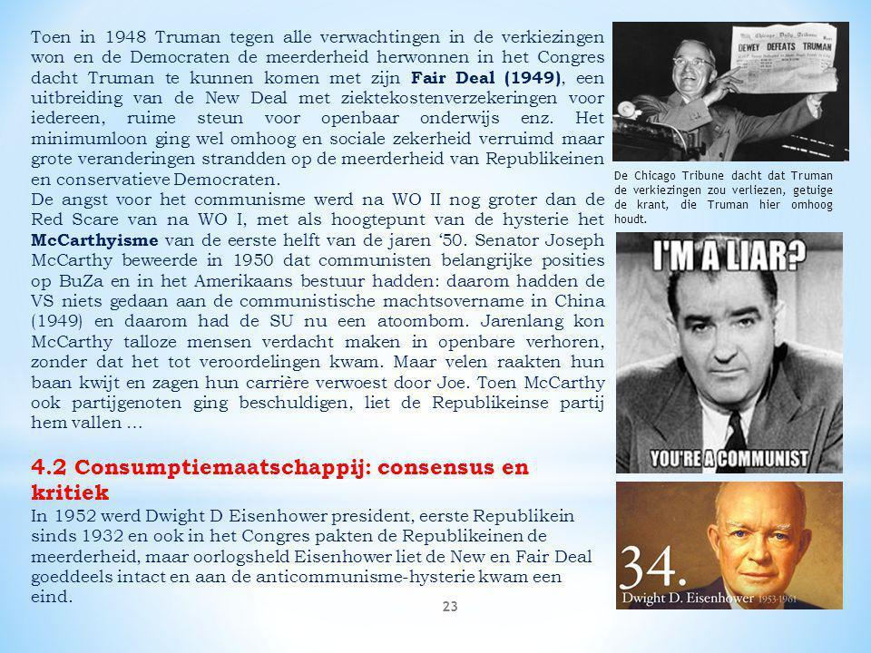 23 Toen in 1948 Truman tegen alle verwachtingen in de verkiezingen won en de Democraten de meerderheid herwonnen in het Congres dacht Truman te kunnen