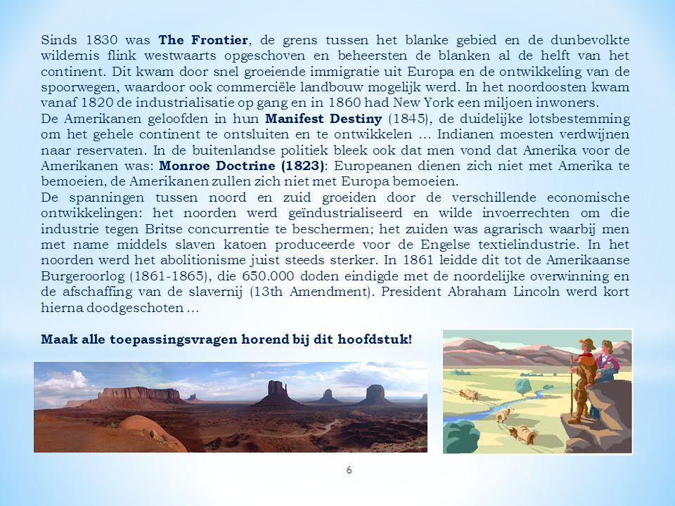 6 Sinds 1830 was The Frontier, de grens tussen het blanke gebied en de dunbevolkte wildernis flink westwaarts opgeschoven en beheersten de blanken al