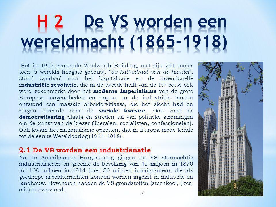 """7 Het in 1913 geopende Woolworth Building, met zijn 241 meter toen 's werelds hoogste gebouw, """" de kathedraal van de handel """", stond symbool voor het"""