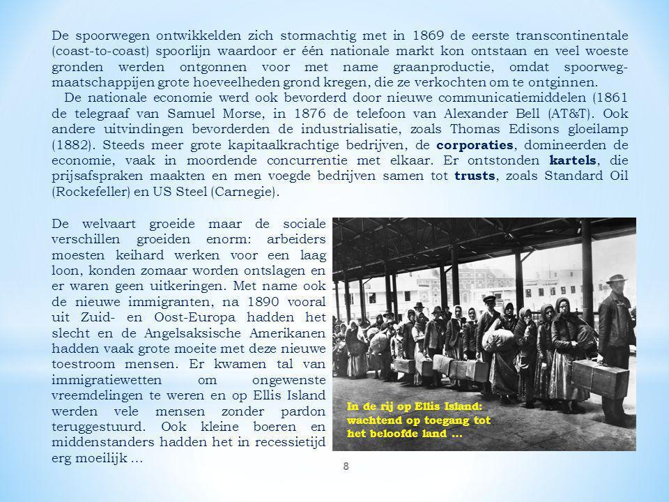 8 De spoorwegen ontwikkelden zich stormachtig met in 1869 de eerste transcontinentale (coast-to-coast) spoorlijn waardoor er één nationale markt kon o