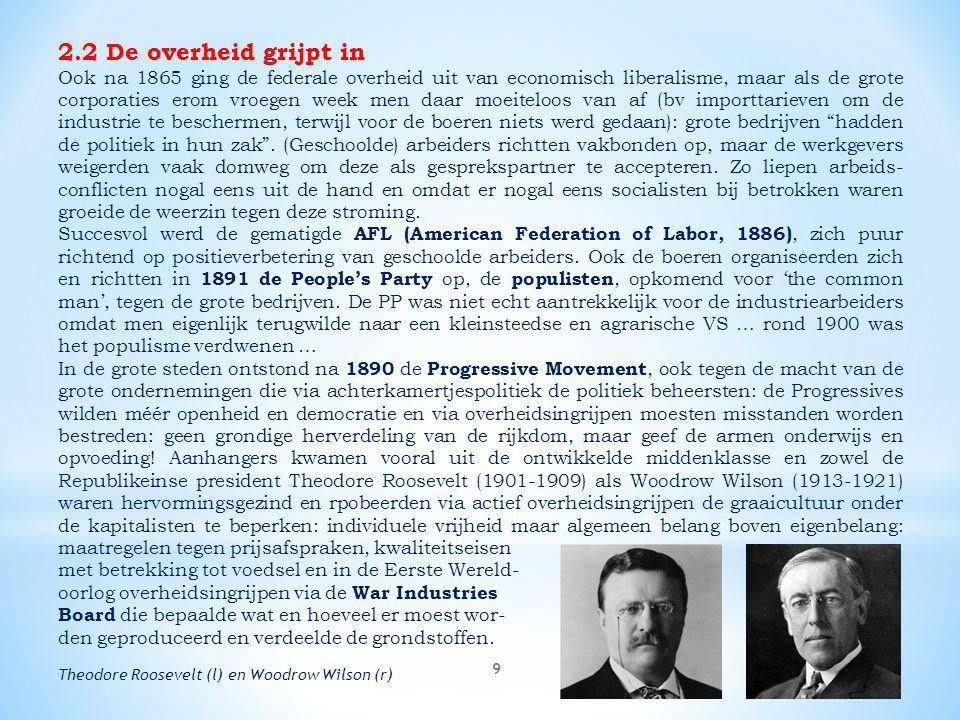 9 2.2 De overheid grijpt in Ook na 1865 ging de federale overheid uit van economisch liberalisme, maar als de grote corporaties erom vroegen week men