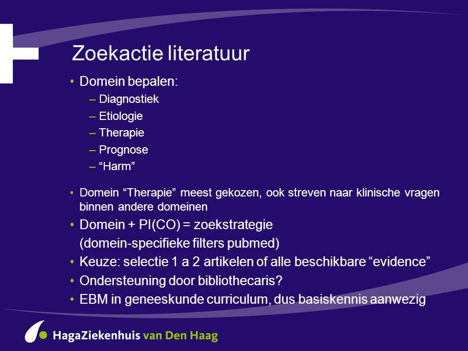 """Zoekactie literatuur •Domein bepalen: –Diagnostiek –Etiologie –Therapie –Prognose –""""Harm"""" •Domein """"Therapie"""" meest gekozen, ook streven naar klinische"""