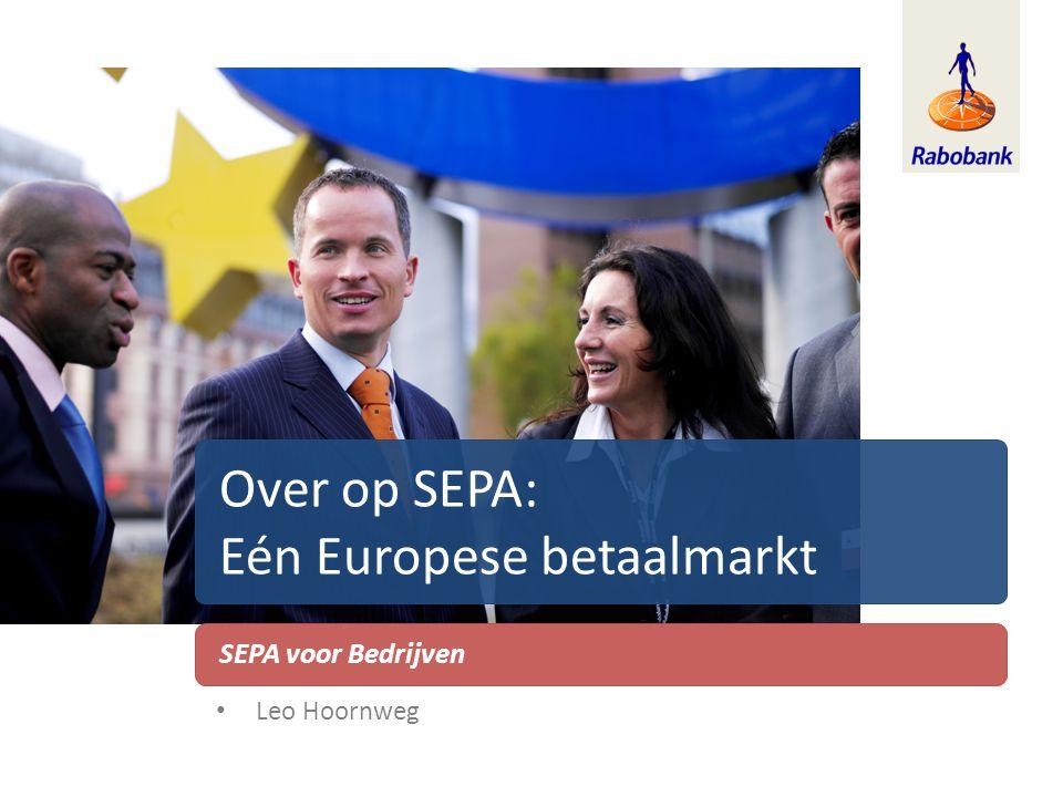 Over op SEPA: Eén Europese betaalmarkt SEPA voor Bedrijven • Leo Hoornweg