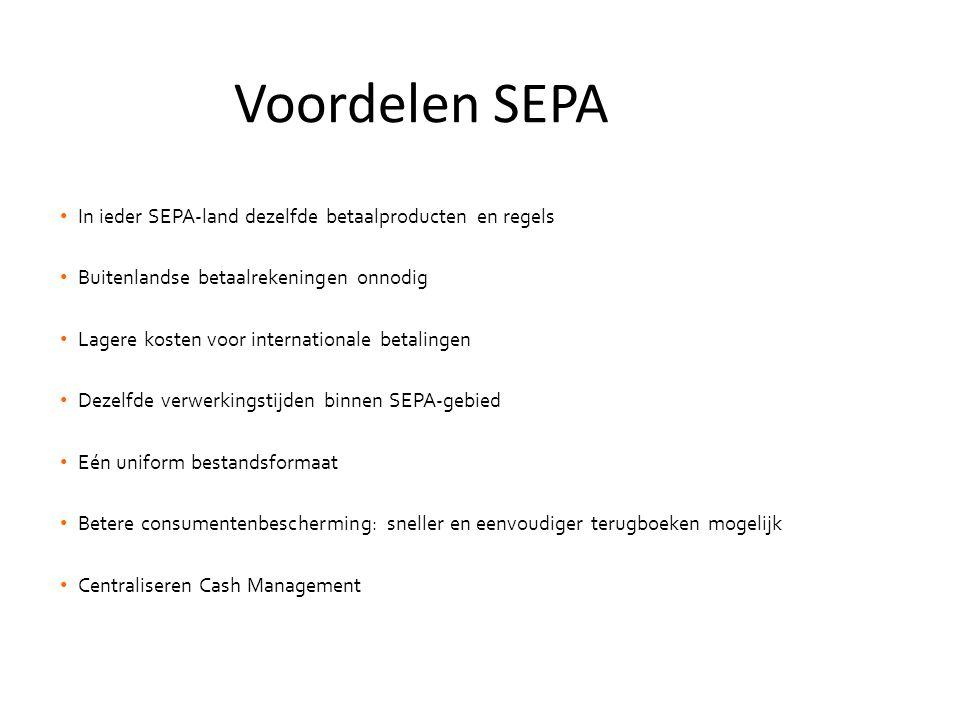 • In ieder SEPA-land dezelfde betaalproducten en regels • Buitenlandse betaalrekeningen onnodig • Lagere kosten voor internationale betalingen • Dezel