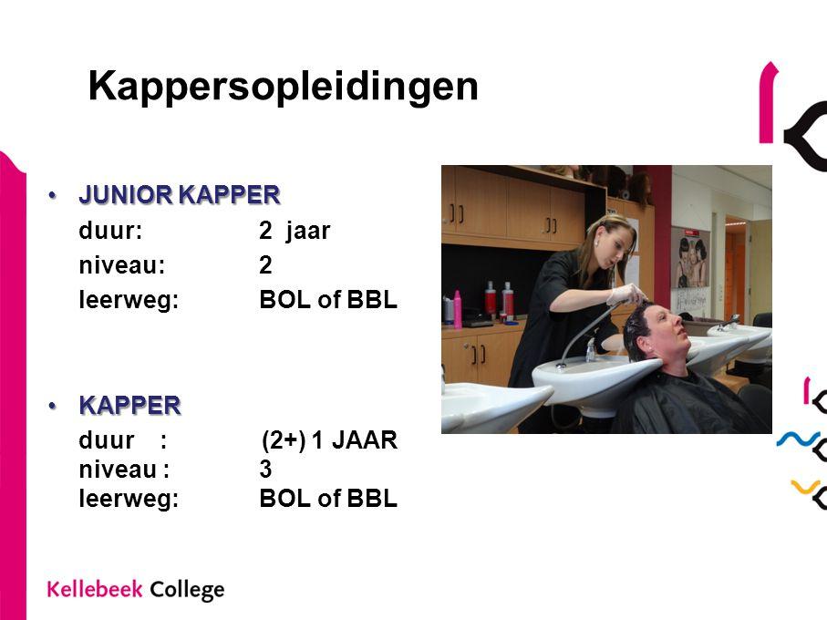 Kappersopleidingen •JUNIOR KAPPER duur: 2 jaar niveau: 2 leerweg: BOL of BBL •KAPPER duur : (2+) 1 JAAR niveau : 3 leerweg: BOL of BBL