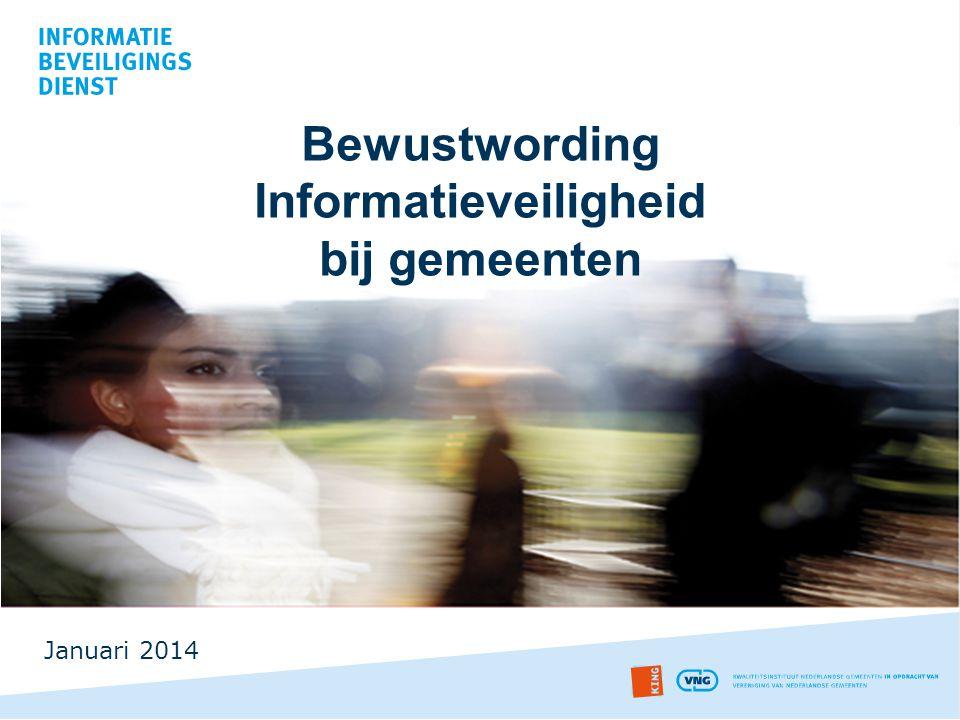 Bewustwording Informatieveiligheid bij gemeenten Januari 2014
