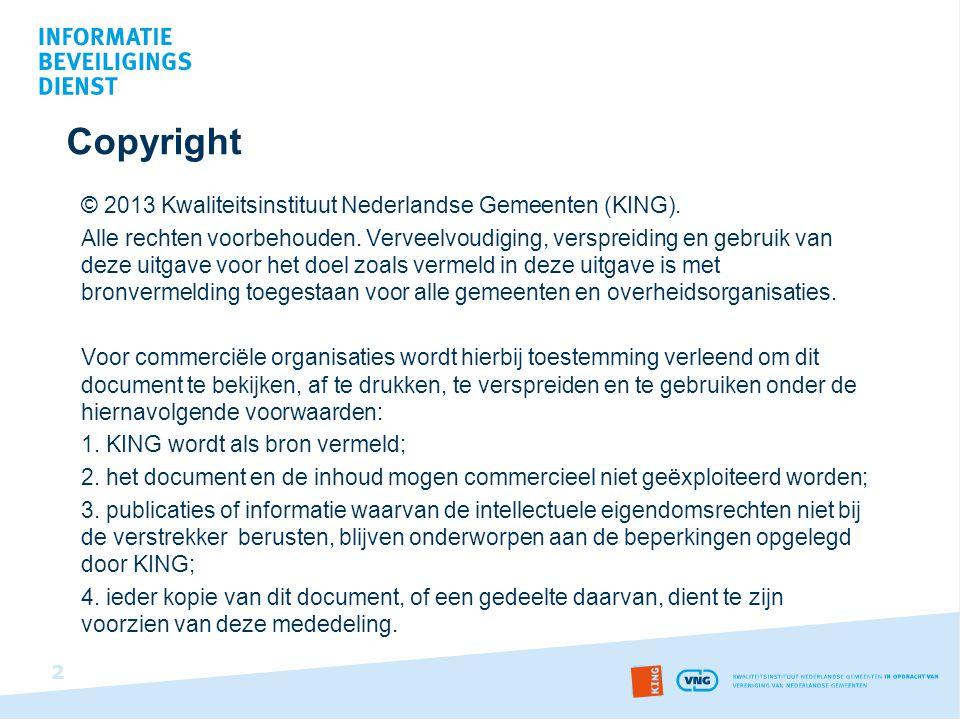 Copyright © 2013 Kwaliteitsinstituut Nederlandse Gemeenten (KING). Alle rechten voorbehouden. Verveelvoudiging, verspreiding en gebruik van deze uitga