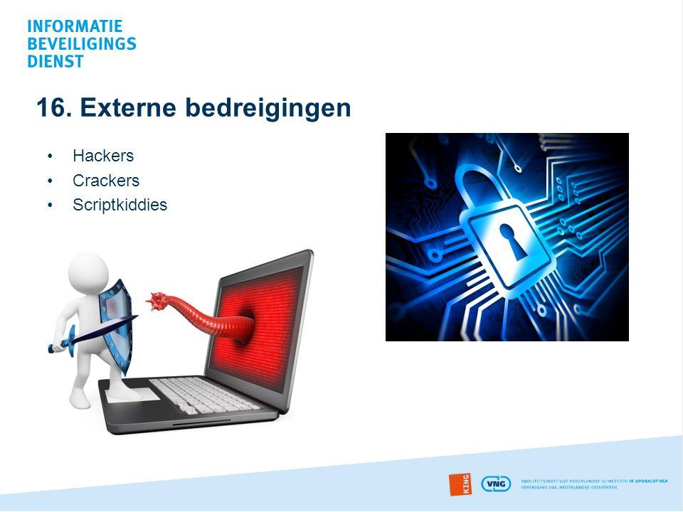 16. Externe bedreigingen •Hackers •Crackers •Scriptkiddies