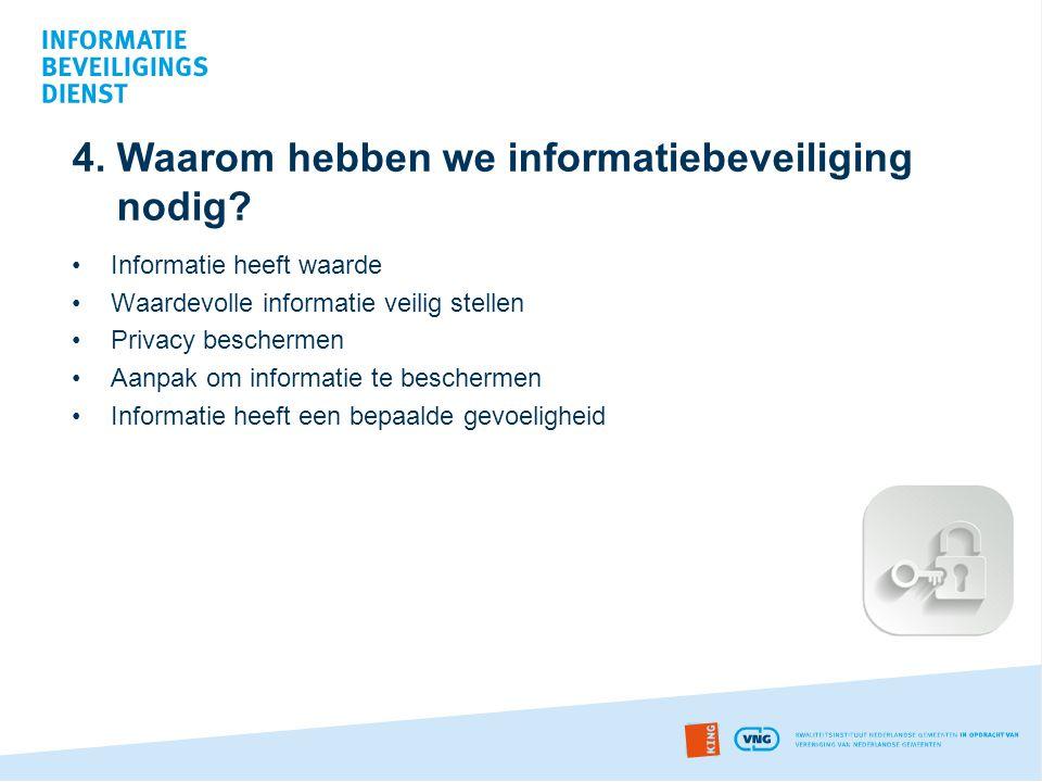•Informatie heeft waarde •Waardevolle informatie veilig stellen •Privacy beschermen •Aanpak om informatie te beschermen •Informatie heeft een bepaalde