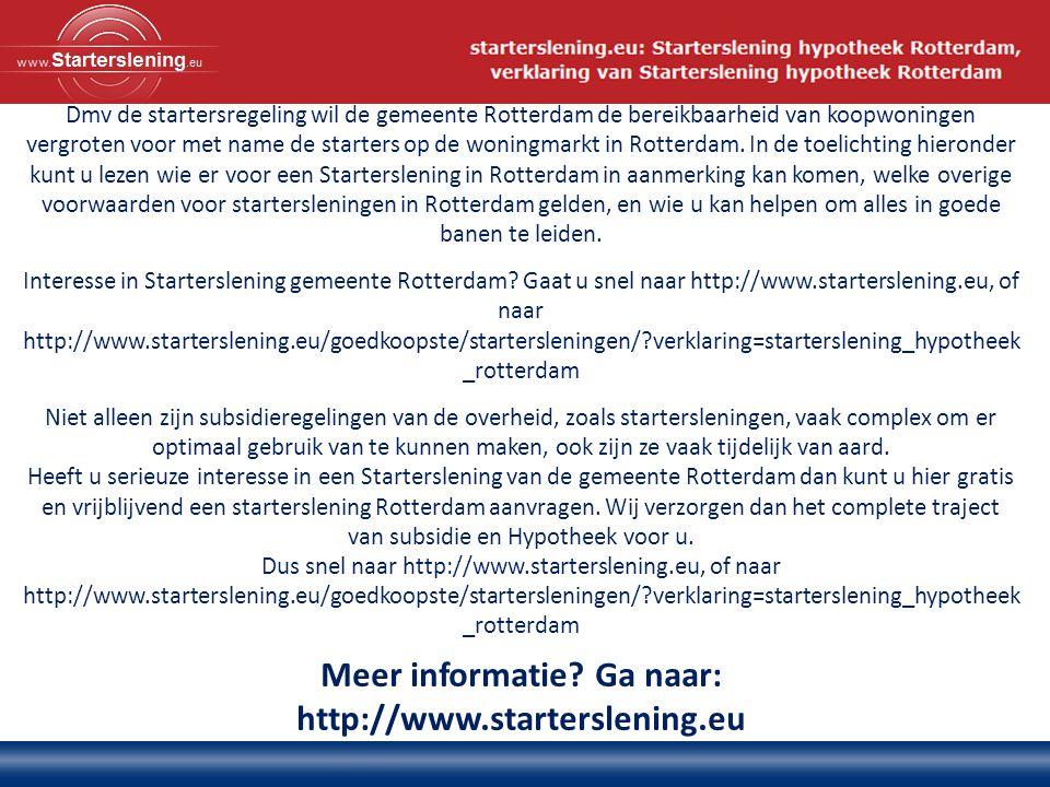 Dmv de startersregeling wil de gemeente Rotterdam de bereikbaarheid van koopwoningen vergroten voor met name de starters op de woningmarkt in Rotterdam.