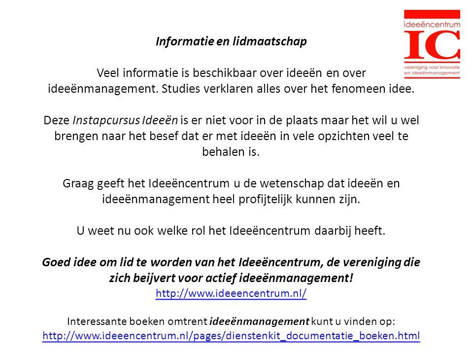 Informatie en lidmaatschap Veel informatie is beschikbaar over ideeën en over ideeënmanagement.