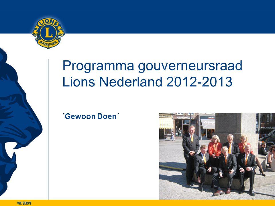 Programma gouverneursraad Lions Nederland 2012-2013 ´Gewoon Doen´