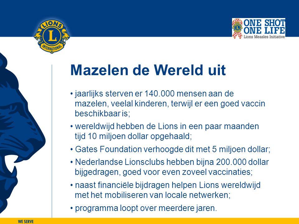 Mazelen de Wereld uit • jaarlijks sterven er 140.000 mensen aan de mazelen, veelal kinderen, terwijl er een goed vaccin beschikbaar is; • wereldwijd h