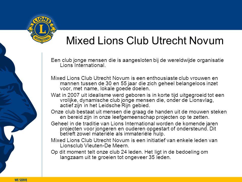 Mixed Lions Club Utrecht Novum Een club jonge mensen die is aangesloten bij de wereldwijde organisatie Lions International. Mixed Lions Club Utrecht N