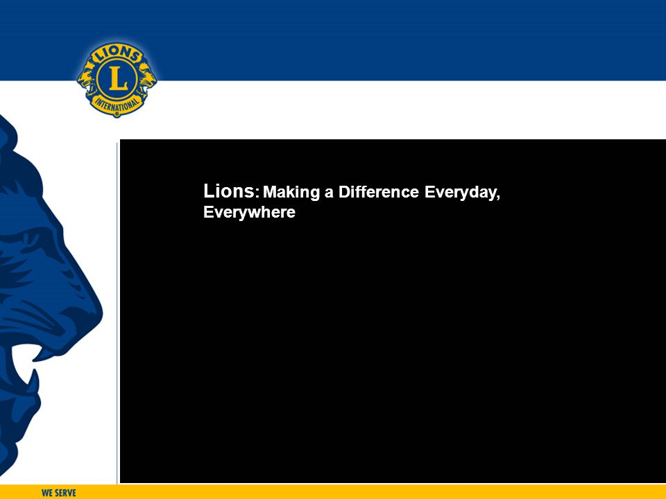 Lions : Making a Difference Everyday, Everywhere
