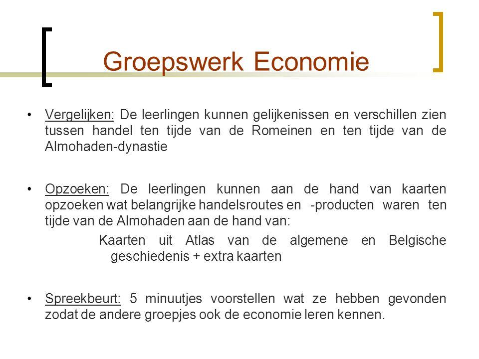 Groepswerk Economie •Vergelijken: De leerlingen kunnen gelijkenissen en verschillen zien tussen handel ten tijde van de Romeinen en ten tijde van de A