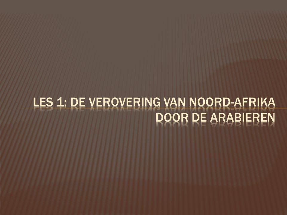 Lesopener 'De verovering van Noord-Afrika door de Arabieren '  Kaartjesoefening: herhaling gesch.
