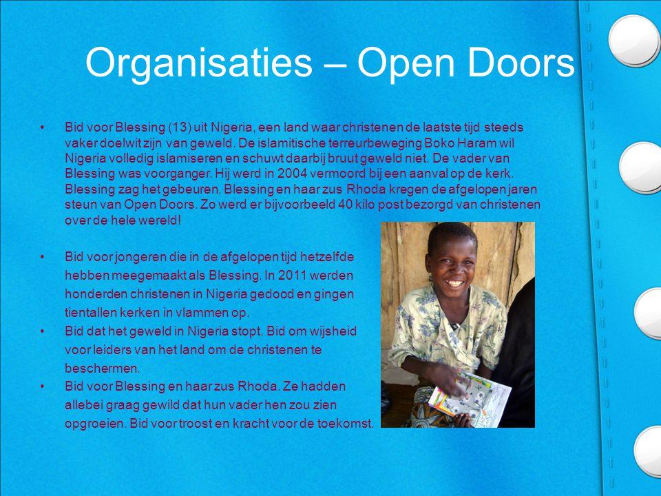 Organisaties – Open Doors •Bid voor Blessing (13) uit Nigeria, een land waar christenen de laatste tijd steeds vaker doelwit zijn van geweld.