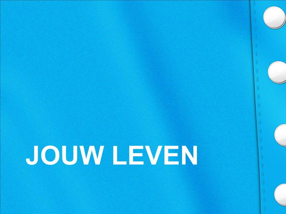 JOUW LEVEN