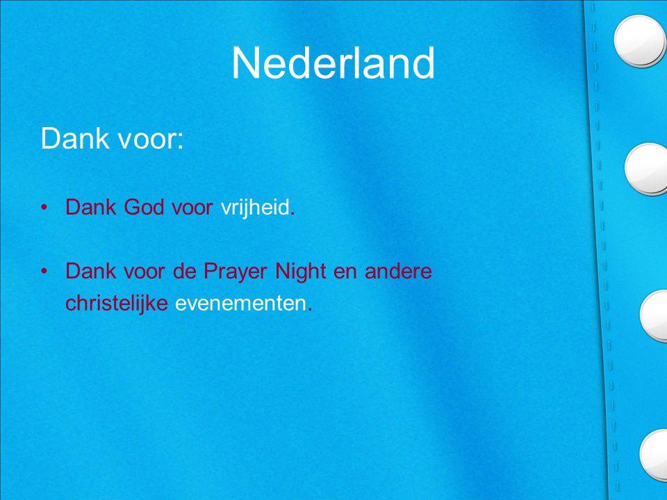 Nederland Dank voor: •Dank God voor vrijheid.