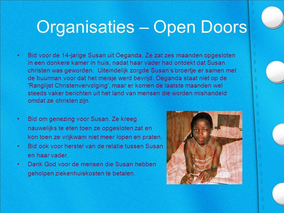 Organisaties – Open Doors •Bid voor Timothy uit Noord-Korea, het land dat al jaren nummer één staat op de 'Ranglijst Christenvervolging'.