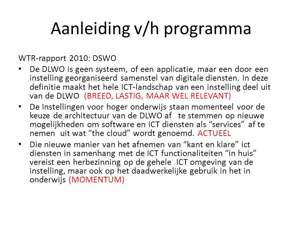 Aanleiding v/h programma WTR-rapport 2010: DSWO • De DLWO is geen systeem, of een applicatie, maar een door een instelling georganiseerd samenstel van